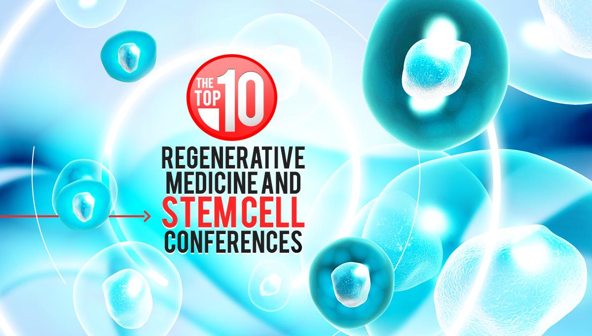 Regenerative Medicine and Stem Cell Conferences